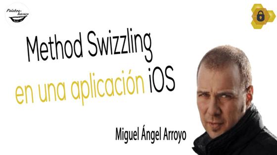 Method Swizzling en una aplicación iOS imagen de la charla de Miguel Ángel Arroyo en HoneyCON